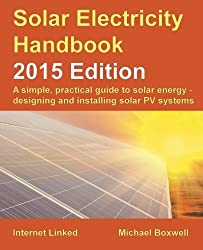 Solar Electricity Handbook - 2015 Edition by Michael Boxwell (1-Jan-2015) Paperback