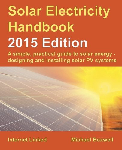 By Michael Boxwell Solar Electricity Handbook - 2015 Edition (Subsequent) [Paperback]