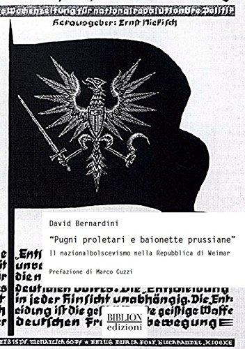 «Pugni proletari e baionette prussiane». Il nazionalbolscevismo nella Repubblica di Weimar