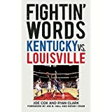 Fightin' Words: Kentucky vs. Louisville