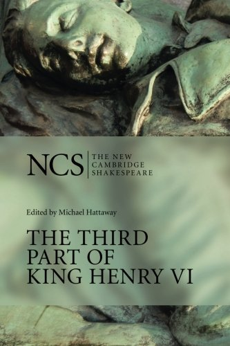 The Third Part of King Henry Vi: Pt. 3 (The New Cambridge Shakespeare) by William Shakespeare (1993-03-26)