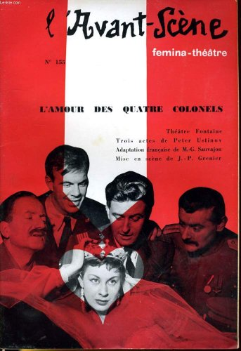 L'AVANT-SCENE - FEMINA-THEATRE N° 155 - L'AMOUR DES QUATRE COLONELS de PETER USTINOV, adaptation française de M.-G. SAUVAJON