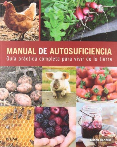 Manual de autosuficiencia: Guía práctica completa para vivir de la tierra (Vida Saludable) por Alison Candlin