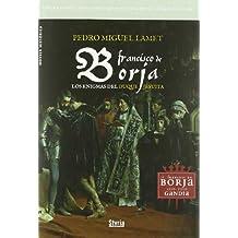 Francisco De Borja Los Enigmas De (Novela Historica)