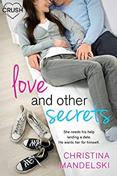 Love and Other Secrets (First Kiss Hypothesis Book 2) by [Mandelski, Christina]