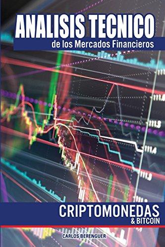 Analisis tecnico de los Mercados Financieros. Criptomonedas & Bitcoin.: Ingenieria financiera elemental aplicada al mercado de las criptodivisas.