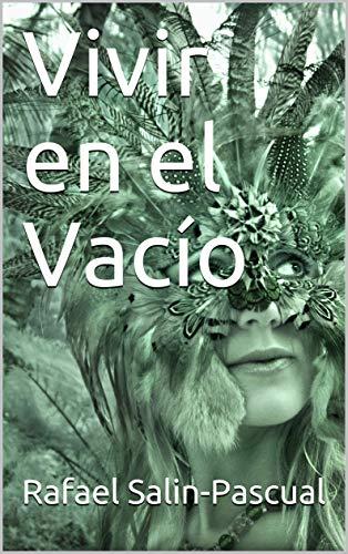Vivir en el Vacío por Rafael  Salin-Pascual