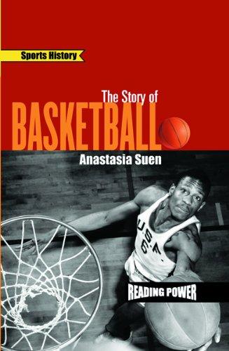The Story of Basketball (Sports History) por Anastasia Suen
