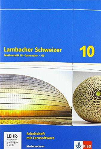 Lambacher Schweizer Mathematik 10 - G9. Ausgabe Niedersachsen: Arbeitsheft plus Lösungsheft und Lernsoftware Klasse 10 (Lambacher Schweizer. Ausgabe für Niedersachsen ab 2015)