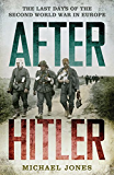 After Hitler: The Last Days of the Second World War in Europe (English Edition)