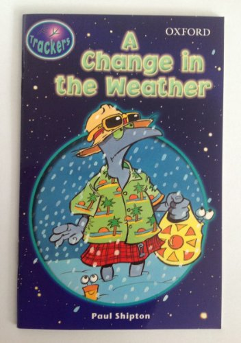 Trackers: Level 4: Fiction: A Change in the Weather: Fiction Level 4