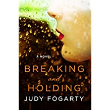 Breaking and Holding: A Novel (English Edition)