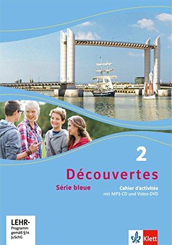 Découvertes 2. Série bleue: Cahier d'activités mit MP3-CD und Video-DVD 2. Lernjahr (Découvertes. Série bleue (ab Klasse 7). Ausgabe ab 2012) (Französisch Lernen Mit Mp3)