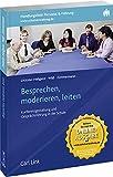Besprechen, moderieren, leiten: Konferengestaltung und Gesprächsführung in der Schule