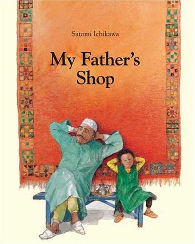 My Father's Shop by Satomi Ichikawa (2006-03-01)
