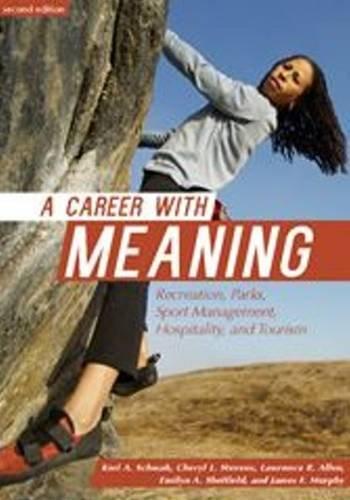 Career with Meaning: Recreation, Parks, Sport Management, Hospitality & Tourism por Keri A. Schwab