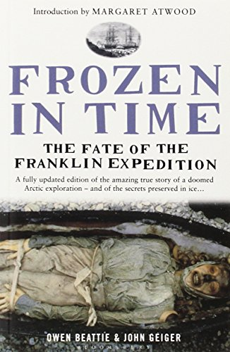 Frozen in Time: The Fate of the Franklin Expedition por John Geiger