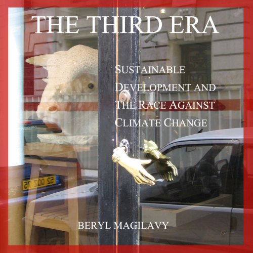 The Third Era: Sustainable Development and the Race Against Climate Change (English Edition) por Beryl Magilavy