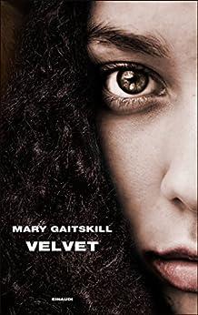 Velvet (Supercoralli) di [Gaitskill, Mary]