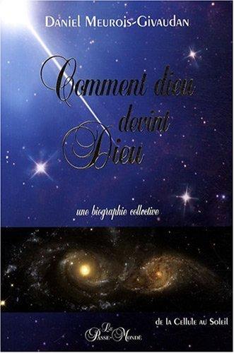 Comment dieu devint Dieu par Daniel Meurois
