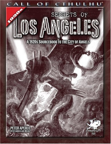Secrets of Los Angeles: A 1920s Sourcebook to the City of Angels (Call of Cthulhu)