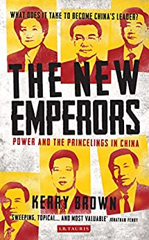 New Emperors, The: Power and the Princelings in China von [Brown, Kerry]
