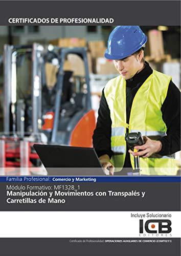 MF1328_1: MANIPULACIÓN Y MOVIMIENTOS CON TRANSPALÉS Y CARRETILLAS DE MANO (COMT0211) por Direccionate Estrategias Empresariales  S.L.