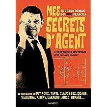 Mes secrets d'agent: Le grand roman du foot français