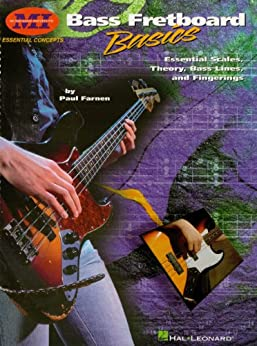 Bass Fretboard Basics: Essential Scales, Theory, Bass Lines & Fingerings par [Farnen, Paul]
