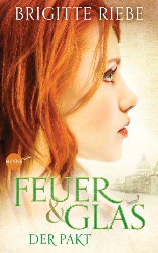 Feuer und Glas - Der Pakt: Roman (Brigitte Riebe bei Heyne fliegt 1) (German Edition)