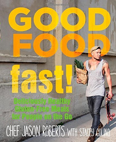 [Good Food-Fast!: Deliciously Healthy Gluten-Free Meals for People on the Go] [By: Colino, Stacey] [December, 2014] - Free Gluten Food Fast