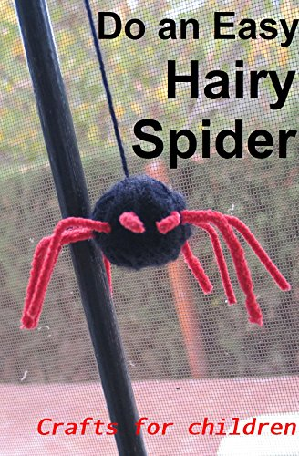 Crafts for children: Do an easy hairy spider (English Edition) (Halloween Crafts Spider)
