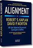 Alignment: Mit der Balanced Scorecard Synergien schaffen by Robert S. Kaplan (2006-11-16)