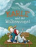 Karle und der Wolkenvogel. Ein Kinderfachbuch über Krankheit, Abschied und wahre Freundschaft