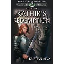 Kathir's Redemption: Book Six of the Dragon Stone Saga: (Chronicles of Tallin): Volume 6