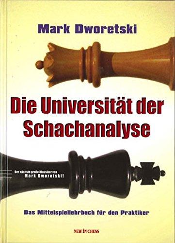 die-universitat-der-schachanalyse-das-mittelspiellehrbuch-fur-den-praktiker