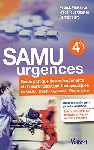 SAMU URGENCES: Guide pratique des médicaments et de leurs indications thérapeutiques (MEDECINE URGENC) par Bérénice Bro