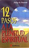 12 Pasos a la Plenitud Espiritual / 12 Steps to Spiritual Fullfilment