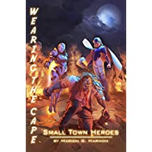 Small Town Heroes (Wearing the Cape Series Book 4) (English Edition)