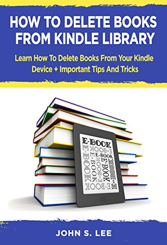 HOW TO DELETE BOOKS FROM KINDLE LIBRARY : Learn How To Delete ...