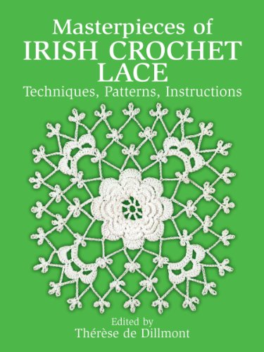 Masterpieces of Irish Crochet Lace: Techniques, Patterns ...