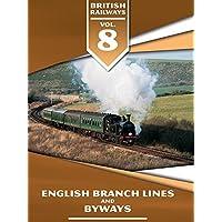 British Railways Volume 8: English Branch Lines and Byways