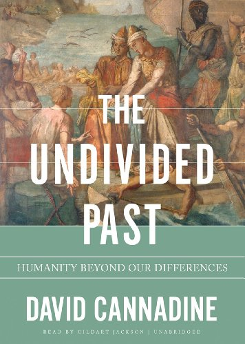 The Undivided Past: Humanity Beyond Our Differences por David Cannadine