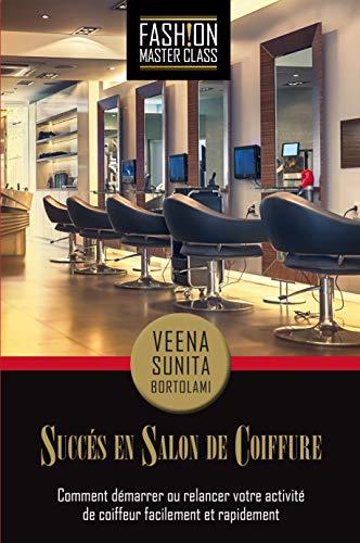 Succès En Salon De Coiffeure: Comment démarrer ou relancer ...