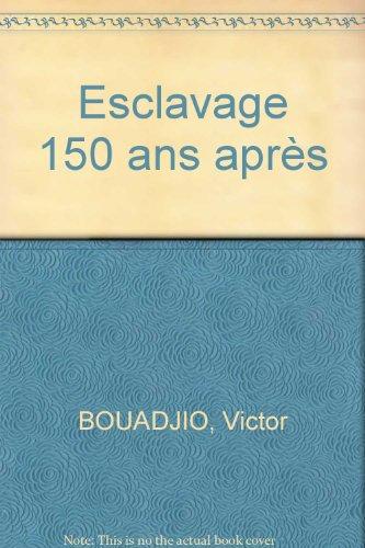 Esclavage 150 ans après