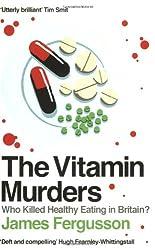 Vitamin Murders: Who Killed Healthy Eating in Britain?
