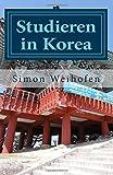 Studieren in Korea: Ratgeber und Erfahrungsbericht zum Semester im Ausland