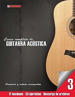 Curso completo de guitarra acústica nivel 3: Armonía y ritmos avanzados de [Cuellar,