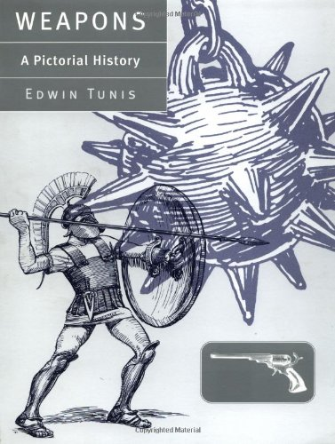 Weapons: A Pictorial History por Edwin Tunis