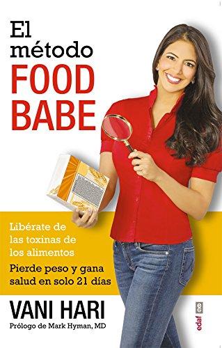 El método Food Babe. Libérate de las toxinas de los alimentos. Pierde peso y